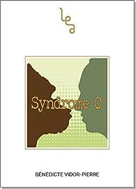 Syndrome O par Bénédicte Vidor-Pierre