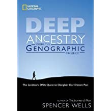 Deep Ancestry: Inside The Genographic Project by Spencer Wells (2007-11-20)