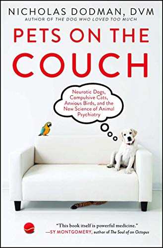 Pets on the Couch: Neurotic Dogs, Compulsive Cats, Anxious ...