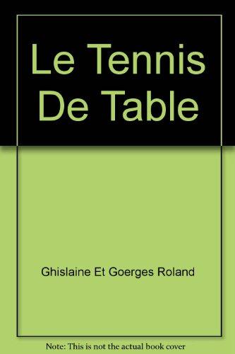 Le Tennis De Table par Ghislaine et Goerges Roland