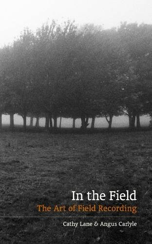 In The Field: The Art of Field Recording