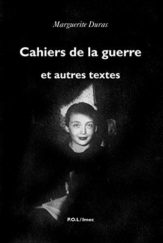 Cahiers de la guerre et autres textes