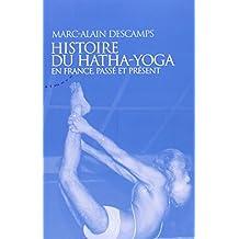 Histoire du Hatha-Yoga en France : Passé et présent
