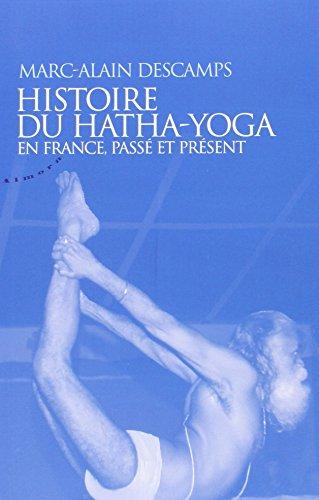 Histoire du Hatha-Yoga en France : Pass et prsent