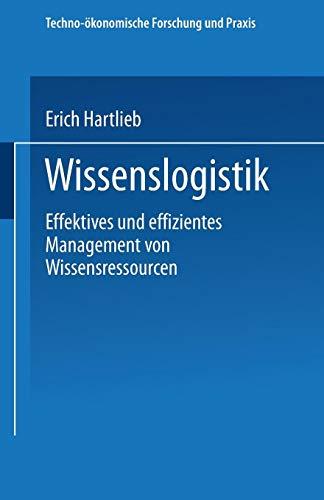 Wissenslogistik. Effektives und effizientes Management von Wissensressourcen PDF Books