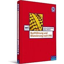 Buchführung und Bilanzierung nach IFRS: Einführung in die kapitalmarktorientierte Rechnungslegung (Pearson Studium - Economic BWL)
