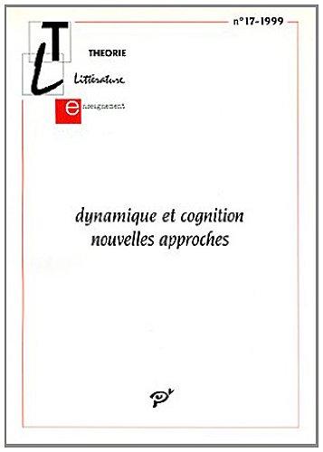 Théorie, littérature, enseignement, numéro 17, 1999 : Dynamique et cognition, nouvelles approches
