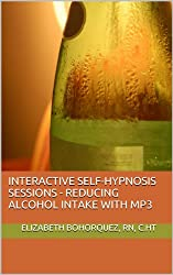 Interactive Self-Hypnosis - SESSIONS - Reducing Alcohol Intake  with mp3