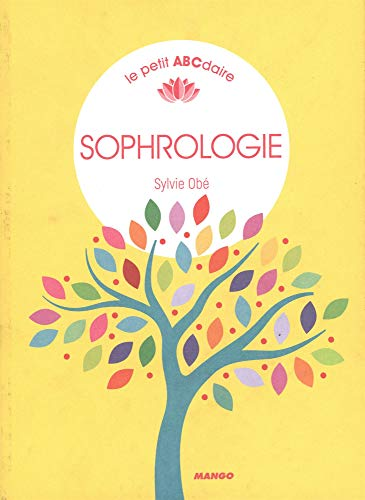 Petit abécédaire de la sophrologie par Sylvie Obé