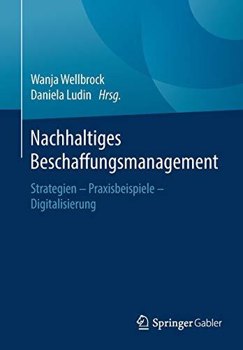 Nachhaltiges Beschaffungsmanagement: Strategien - Praxisbeispiele - Digitalisierung