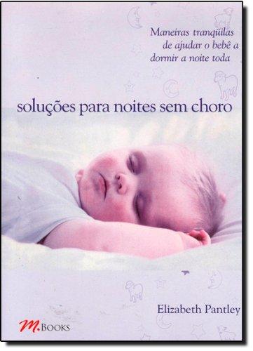 Soluções Para Noites sem Choro (Em Portuguese do Brasil)