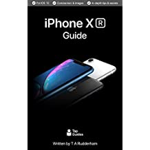 iPhone XR Guide: The Ultimate Guide to iPhone XR and iOS 12 (English Edition)