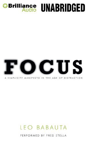 Focus: A Simplicity Manifesto in the Age of Distraction por Leo Babauta