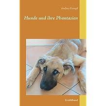 Hunde und ihre Phantasien: Erzählband