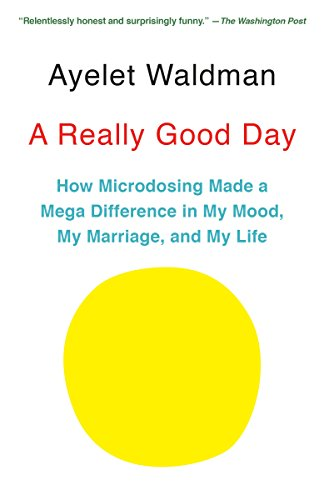 A Really Good Day: How Microdosing Made a Mega Difference in My Mood