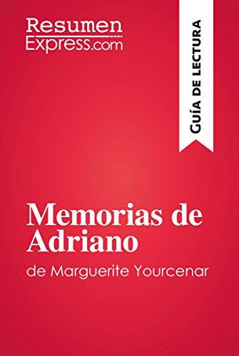 Memorias de Adriano de Marguerite Yourcenar (Guía de lectura): Resumen y análisis completo