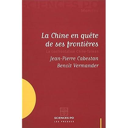 La Chine en quête de ses frontières (Sciences Po Mondes)