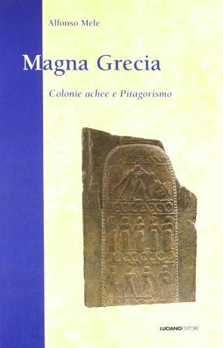 Magna Grecia. Colonie achee e pitagorismo