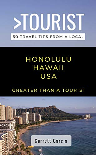 GREATER THAN A TOURIST- HONOLULU HAWAII USA: 50 Travel Tips from a Local (English Edition)