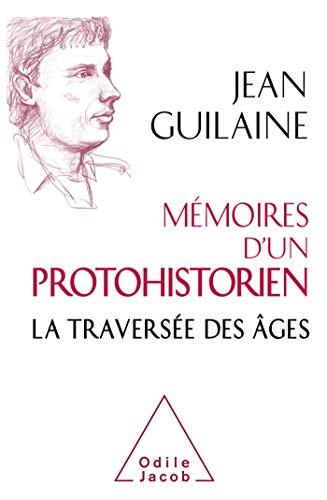 Mémoires d'un protohistorien: La traversée des âges (OJ.PREHIST.ARCH) par  Odile Jacob