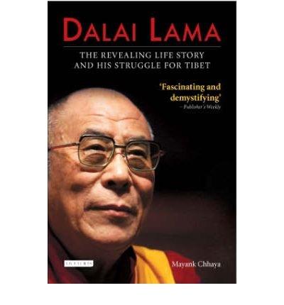 [(Dalai Lama: The Revealing Life Story and His Struggle for Tibet )] [Author: Mayank Chhaya] [Apr-2008]