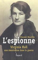 L'espionne : Virginia Hall, une américaine dans la guerre (Documents)