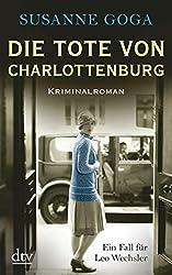 Die Tote von Charlottenburg: Kriminalroman (Leo Wechsler 3) (German Edition)