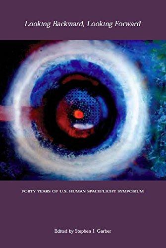 NASA: Looking Backward, Looking Forward: Forty Years of U.S. Human Spaceflight (English Edition)