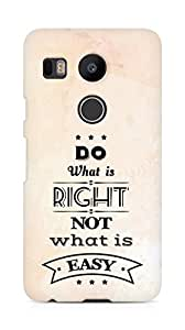 Amez Do what is Right Not what is Easy Back Cover For LG Nexus 5x