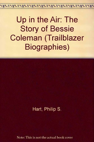 Up in the Air: The Story of Bessie Coleman (Trailblazer Biographies) - Coleman-biographie Bessie