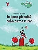 Io sono piccola? Màn dama tuti?: Libro illustrato per bambini: italiano-wolof/uolof (Edizione bilingue) (Italian and Wolof Edition)