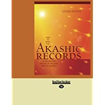 How to Read the Akashic Records: Accessing the Archive of the Soul and its Journey by Linda Howe (2012-12-28)