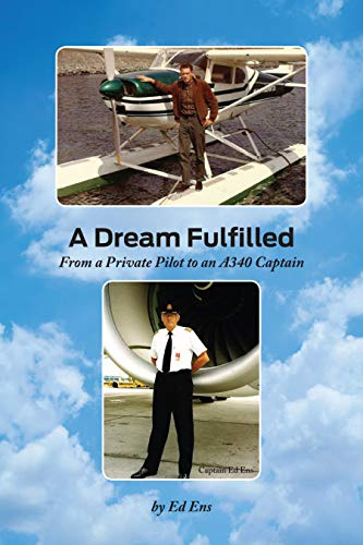 A Dream Fulfilled: From a Private Pilot to an A340 Captain (English Edition)
