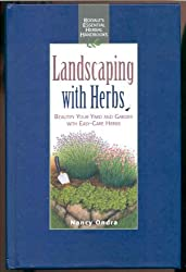Landscaping With Herbs: Beautify Your Yard and Garden With Easy-Care Herbs