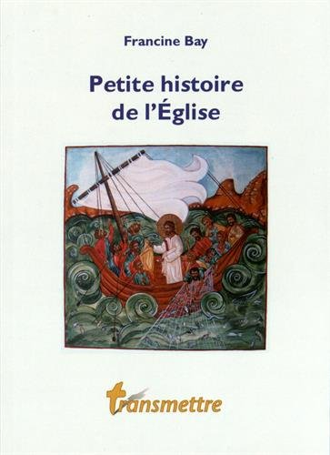 Petite histoire de l'Eglise par Francine Bay