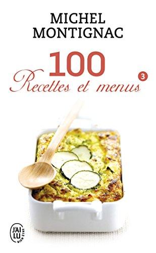 100 Recettes et menus : Tome 3 par Michel Montignac