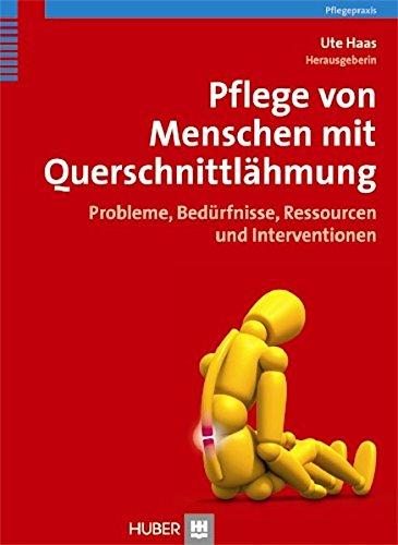 Pflege von Menschen mit Querschnittlähmung: Probleme, Bedürfnisse, Ressourcen und Interventionen