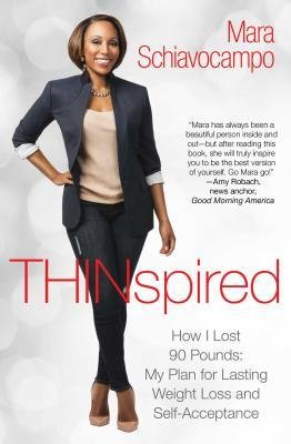 [(Thinspired: How I Lost 90 Pounds -- My Plan for Lasting Weight Loss and Self-Acceptance)] [Author: Mara Schiavocampo] published on (December, 2014)