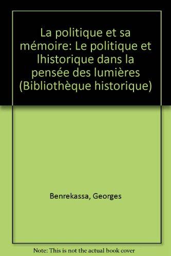 La politique et sa mémoire par Georges Benrekassa
