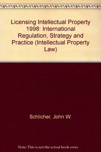 Licensing Intellectual Property: Legal, Business and Market Dynamics PDF Books
