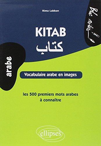 Kitab : Vocabulaire arabe en images, les 500 premiers mots arabes à connaitre par Rima Labban