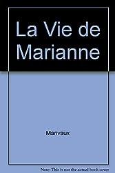 La Vie de Marianne (Classiques Garnier)