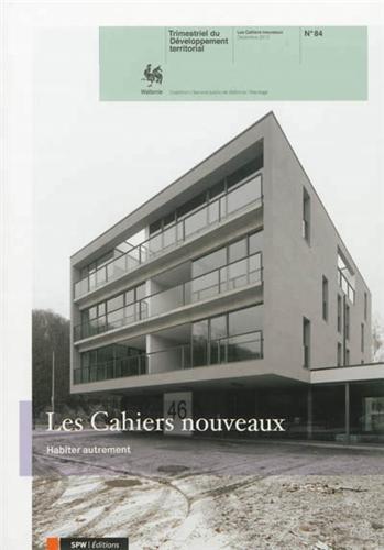 Les Cahiers nouveaux, N° 84 : Habiter autrement