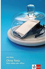 Ohne Netz: Mein halbes Jahr offline. Gekürzt, mit Annotationen (Zoom – näher dran!) Taschenbuch