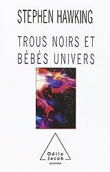 Trous noirs et bébés univers : Et autres essais