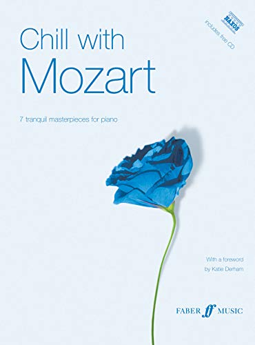 Chill with Mozart: Including Naxos CD, Book & CD: (Piano) (Faber Edition: Chill With)