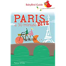 Guide to Paris: A 30 Minute Bite (English Edition)