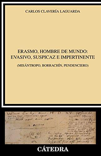 Erasmo, hombre de mundo: evasivo, suspicaz e impertinente (Crítica Y Estudios Literarios) por Carlos Clavería Laguarda