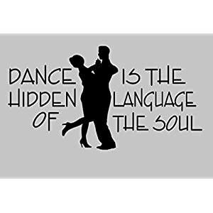Aufkleber Tanzen Nr. 6 Dance is the hidden language of he soul