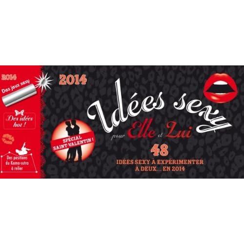 48 IDEES SEXY A OSER EN 2014